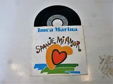 "IMCA MARINA - Spanje Mi Amor - 1989 German 2-track 7"" Juke Box Vinyl Single"