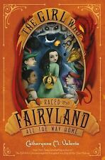 Fairyland: The Girl Who Raced Fairyland All the Way Home by Catherynne M. Valent