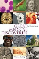 Great Medical Discoveries: An Oxford Story, A, Keating, Conrad, Very Good, 2014-