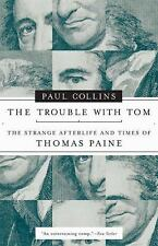 The Trouble with Tom The Strange Afterlife  And Times Of Thomas Paine History