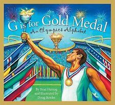 G Is for Gold Medal : An Olympics Alphabet by Brad Herzog and Doug Bowles...