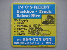 PJ & S REEDY BACKHOE TRUCK BOBCAT HIRE 069 723033 COASTER