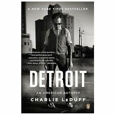Detroit: An American Autopsy by LeDuff, Charlie