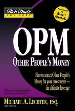 Rich Dad's Advisors: OPM: How to Attract Other People's Money for Your Investmen