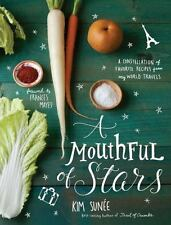 A Mouthful of Stars : A Constellation of Favorite Recipes from My World Travels…