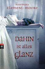 Clement-Moore, Rosemary - Dahin ist aller Glanz