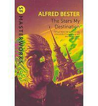 The Stars My Destination SF Masterworks Alfred Bester   Used Very Good