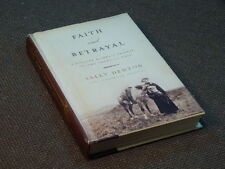 Faith & Betrayal:A Pioneer Woman's Passage in the American West/Sally Denton
