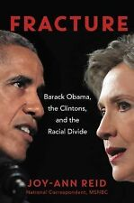 Fracture: Barack Obama, the Clintons, and the Racial Divide by Reid, Joy-Ann
