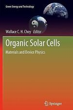 Green Energy and Technology Ser.: Organic Solar Cells : Materials and Device...
