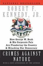 Crimes Against Nature: How George W. Bush and His Corporate Pals Are Plundering