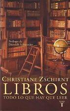 Libros, todo lo que hay que leer (Spanish Edition) by Zschirnt, Cristiane