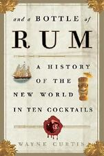 NEW - And a Bottle of Rum: A History of the New World in Ten Cocktails
