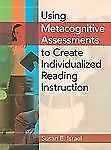 Using Metacognitive Assessments to Create Individualized Reading Instruction by
