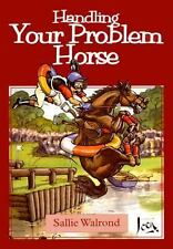 Handling Your Problem Horse: Causes, Preventions and Cures of Over 50 -ExLibrary