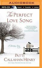 The Perfect Love Song : A Holiday Story by Patti Callahan Henry (2015, MP3...