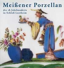 Fachbuch Meißener Porzellan des 18. Jahrhunderts im Schloss Lustheim Meissen NEU