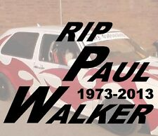RIP PAUL WALKER FAST AND THE ADESIVO STICKER JDM Hater Fun FAST FURIOS RIP