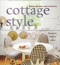 Cottage Style : Furniture, Fabrics, Colors by Better Homes and Gardens...