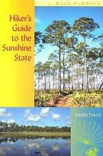 Hiker's Guide to the Sunshine State (Wild Florida), FRIEND, SANDRA, Good Book