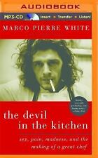 The Devil in the Kitchen : Sex, Pain, Madness, and the Making of a Great Chef...