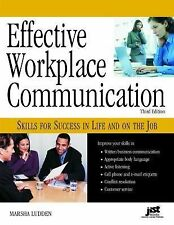 Effective Workplace Communication: Skills for Success in Life and on the Job