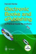 Electronic Books and ePublishing: A Practical Guide for Authors by Henke, Harol