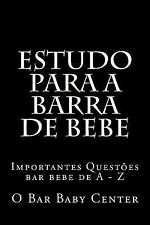 Estudo para a Barra de Bebe : Importantes Questoes Bar Bebe de a - Z by O....