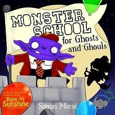 NEW - Monster School for Ghosts and Ghouls, Morse, Simon - Paperback Book   9781
