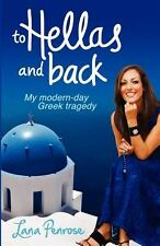 To Hellas and Back : My Modern-Day Greek Tragedy by Lana Penrose (2012,...