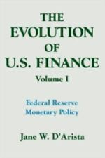The Evolution of US Finance: v. 1: Federal Reserve Monetary Policy, 1915-35 (Col