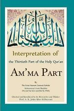 Interpretation of the Thirtieth Part of the Holy Qur'an : Am'ma Part by...