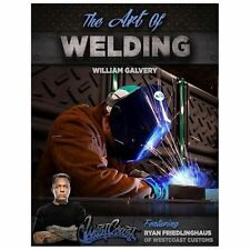 The Art of Welding Book - MIG - TIG - PLASMA - OXY - STICK - NEW!