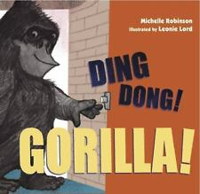 NEW - Ding Dong Gorilla! by Michelle Robinson