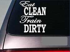 "Eat clean train dirty sticker weightlifting fat burner window laptop 6"" *E211*"