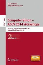 Lecture Notes in Computer Science Ser.: Computer Vision - ACCV 2014 Workshops...