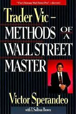 Trader Vic: Methods of a Wall Street Master by Sperandeo, Victor