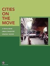 Cities on the Move: A World Bank Urban Transport Strategy Review