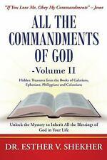 All the Commandments of God?Volume II : Unlock the Mystery to Inherit All the...