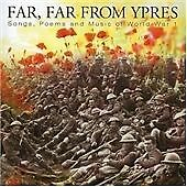 Various Artists - Far Far From Ypres (Songs, Poems and Music Of World War I,...