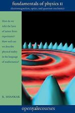 The Open Yale Courses: Fundamentals of Physics II : Electromagnetism, Optics,...