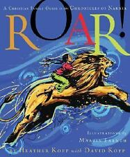 NEW - Roar!: A Christian Family Guide to the Chronicles of Narnia