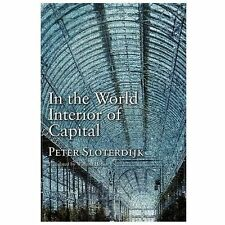 In the World Interior of Capital by Peter Sloterdijk (2013, Paperback)