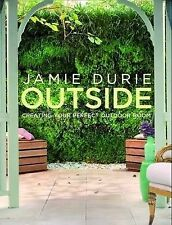 NEW Jamie Durie OUTSIDE Creating Outdoor Room Space FREE SHIPPING!