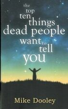 The Top Ten Things Dead People Want To Tell You by Mike Dooley NEW