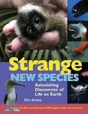 Strange New Species: Astonishing Discoveries of Life on Earth-ExLibrary