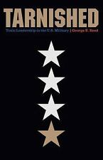 Tarnished : Toxic Leadership in the U. S. Military by George E. Reed (2015,...