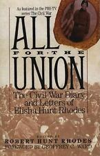 All for the Union : The Civil War Diary and Letters of Elisha Hunt Rhodes by...