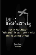 Letting the Cat Out of the Bag : How the Auto Industry Redesigned the Dealer...