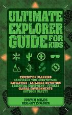 Ultimate Explorer Guide for Kids by Justin Miles (2015, Paperback)